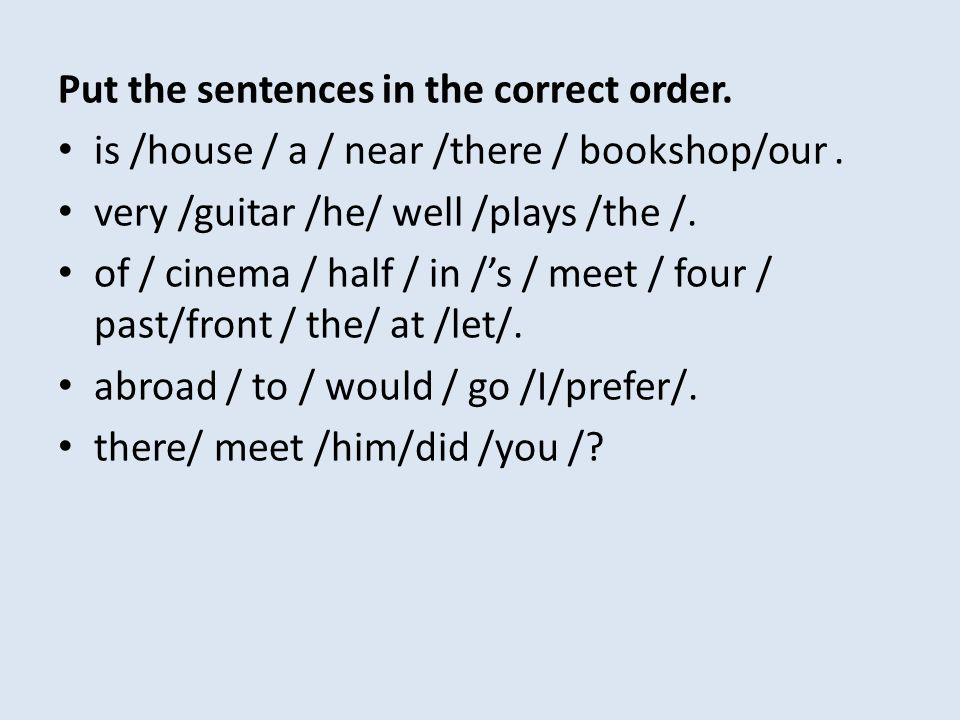 Put the sentences in the correct order.