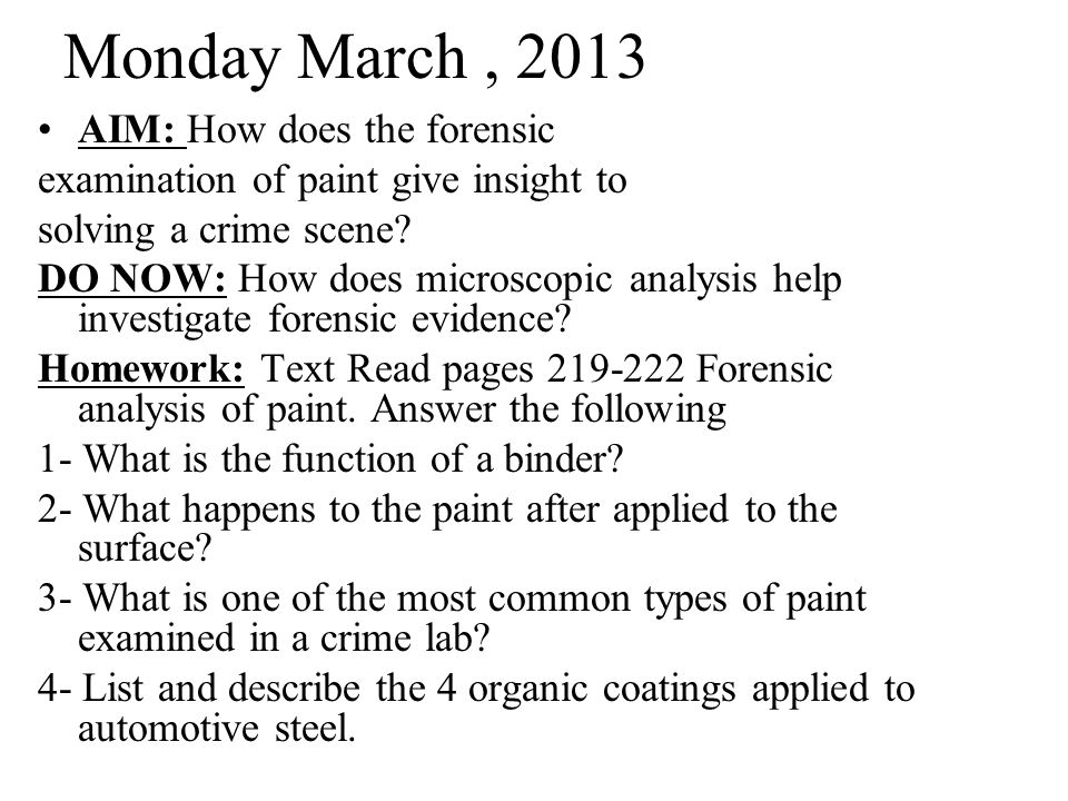 Monday March , 2013 AIM: How does the forensic
