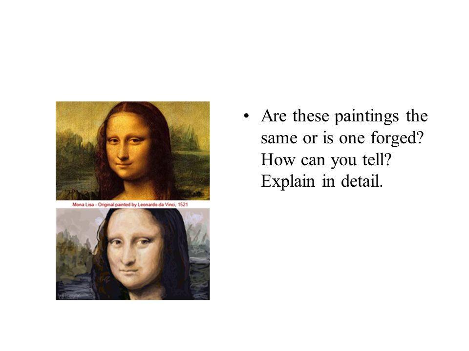 Are these paintings the same or is one forged. How can you tell