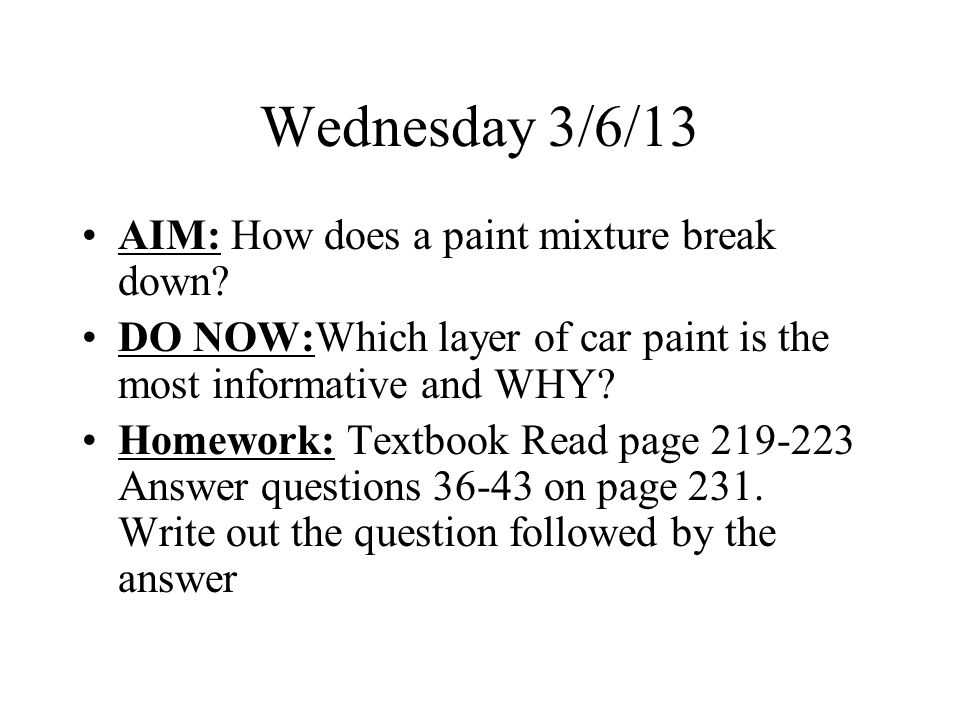 Wednesday 3/6/13 AIM: How does a paint mixture break down