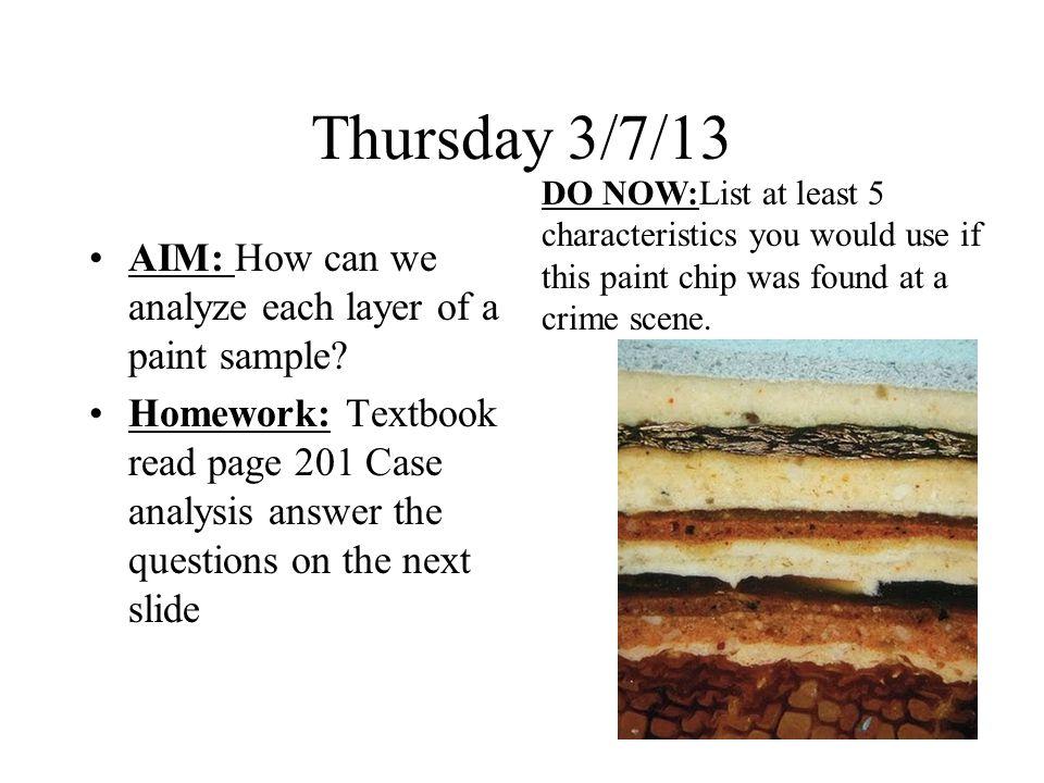 Thursday 3/7/13 AIM: How can we analyze each layer of a paint sample