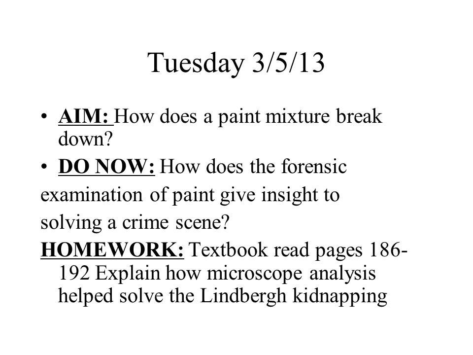 Tuesday 3/5/13 AIM: How does a paint mixture break down