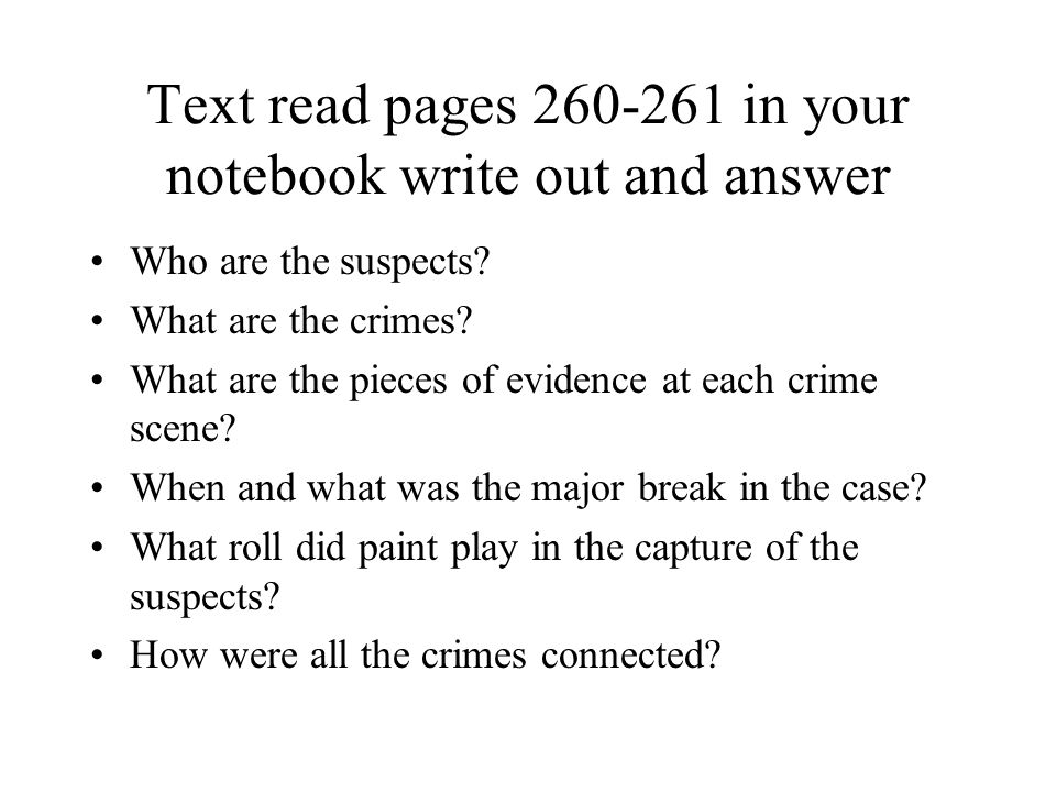 Text read pages 260-261 in your notebook write out and answer