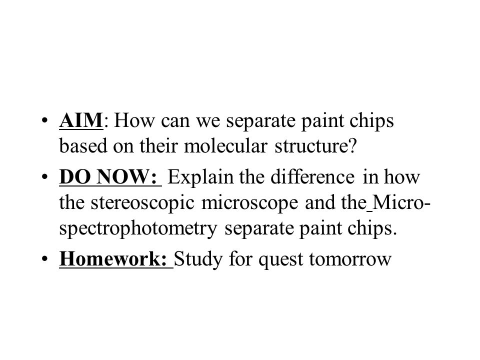 AIM: How can we separate paint chips based on their molecular structure