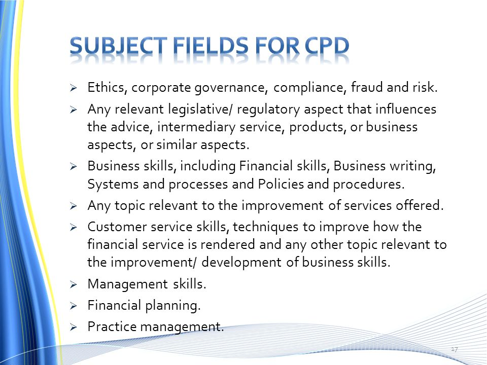 Subject fields for cpd Ethics, corporate governance, compliance, fraud and risk.