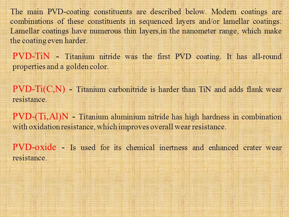 The main PVD-coating constituents are described below