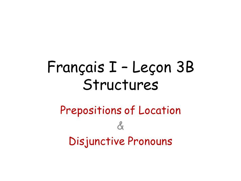 Français I – Leçon 3B Structures