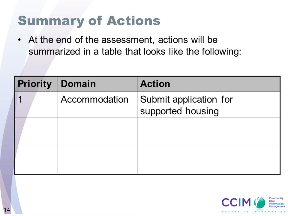 Summary of Actions At the end of the assessment, actions will be summarized in a table that looks like the following: