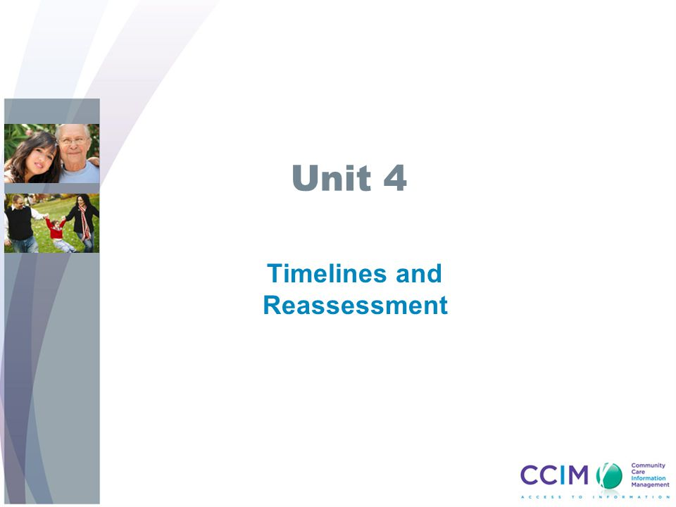 Timelines and Reassessment
