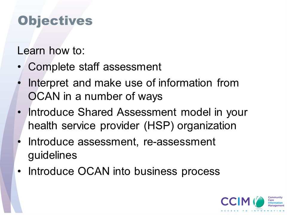 Objectives Learn how to: Complete staff assessment