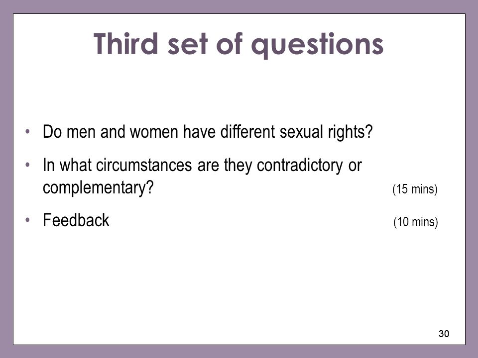 Third set of questions Do men and women have different sexual rights