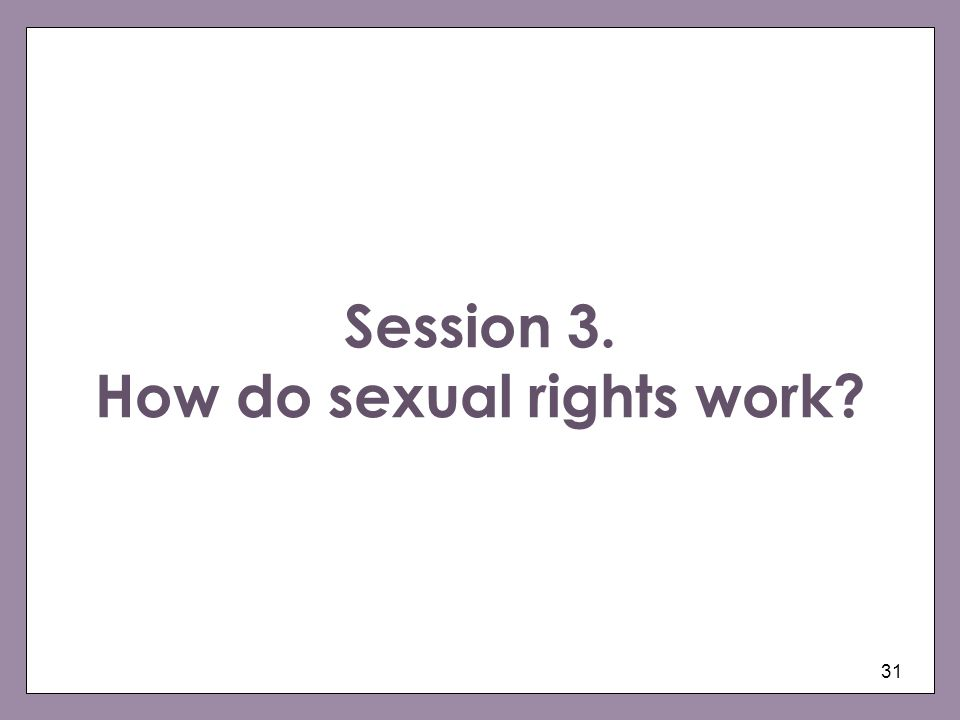 Session 3. How do sexual rights work