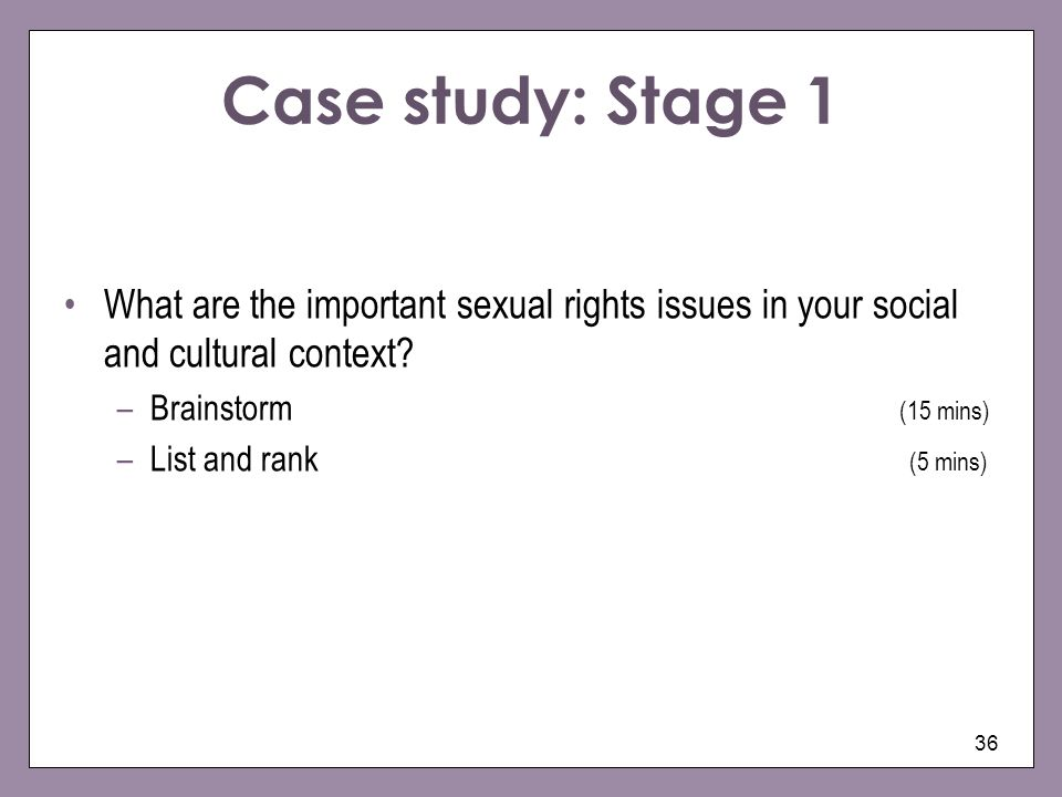 Case study: Stage 1 What are the important sexual rights issues in your social and cultural context