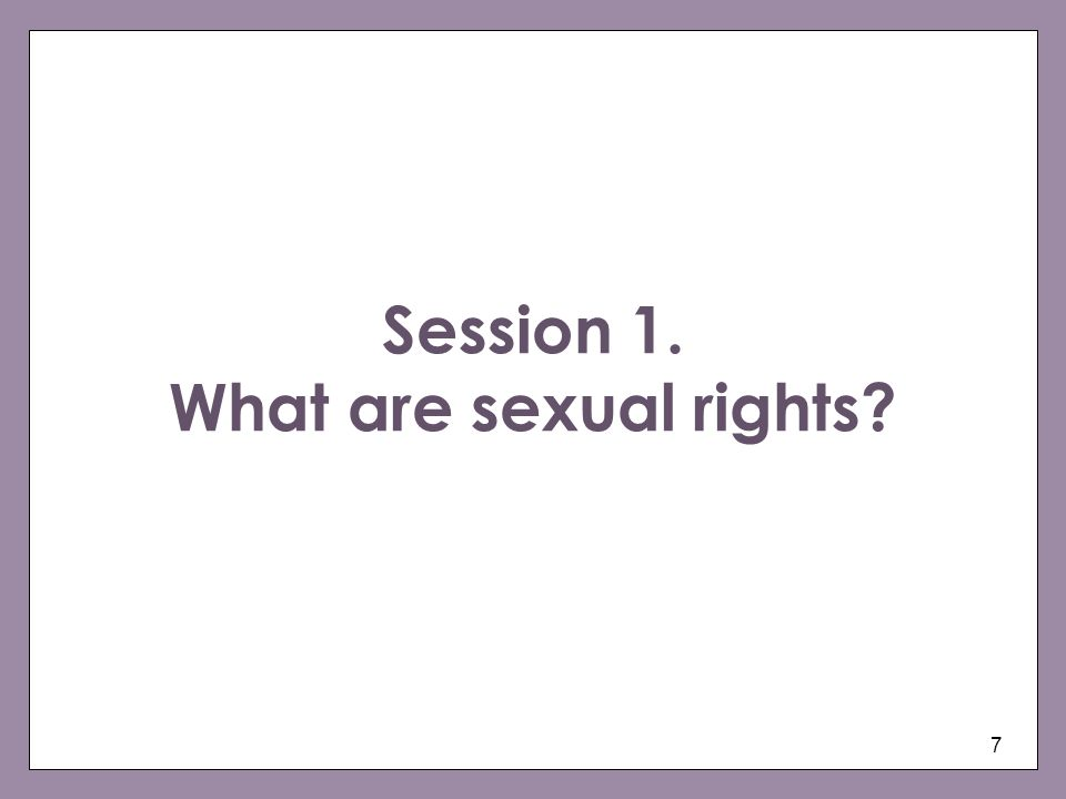 Session 1. What are sexual rights
