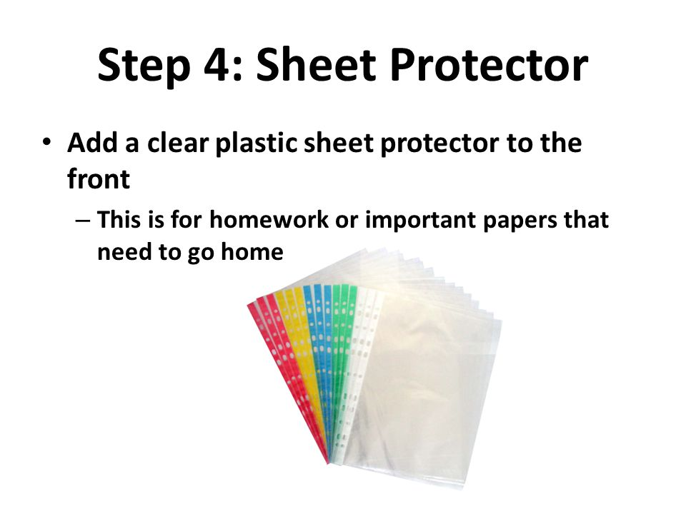 Step 4: Sheet Protector Add a clear plastic sheet protector to the front.