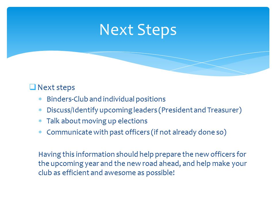 Next Steps Next steps Binders-Club and individual positions