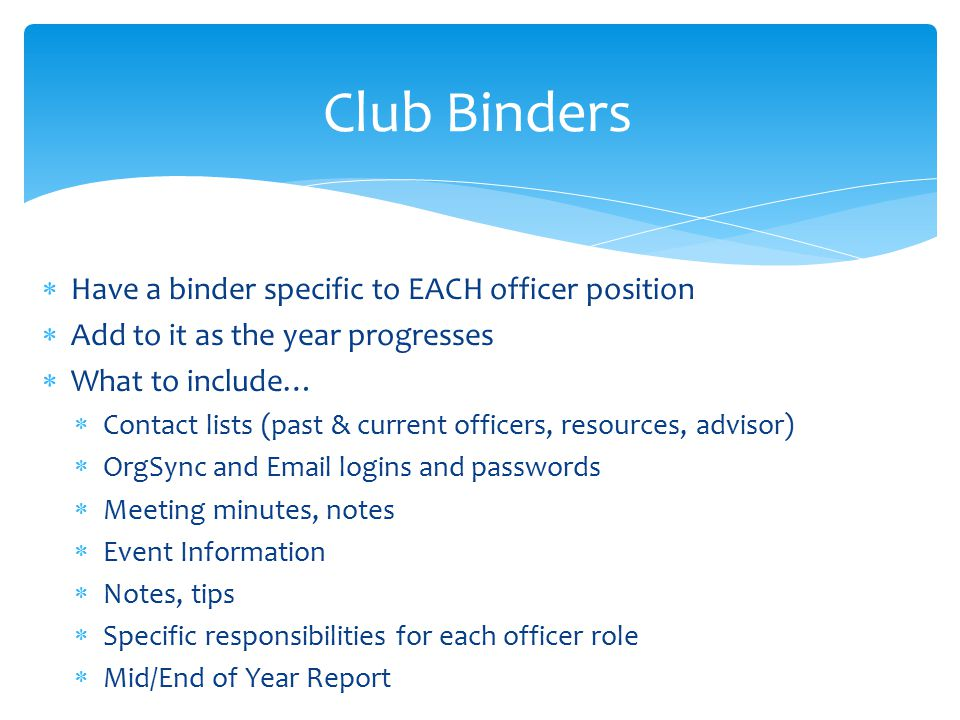 Club Binders Have a binder specific to EACH officer position