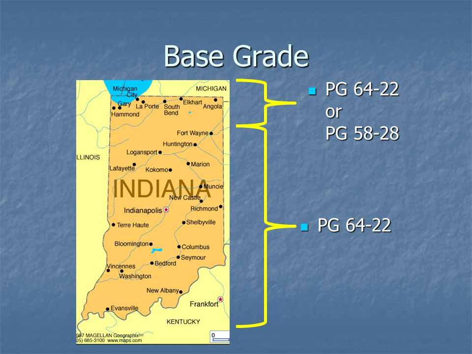 Base Grade PG 64-22 or PG 58-28 PG 64-22