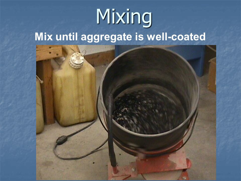Mix until aggregate is well-coated