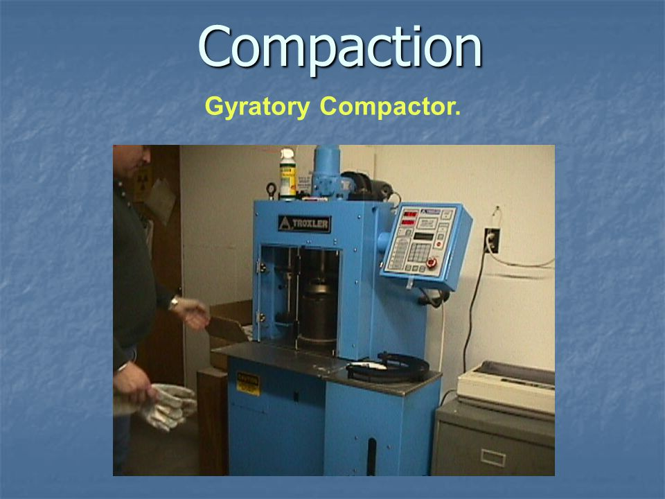 Compaction Gyratory Compactor.