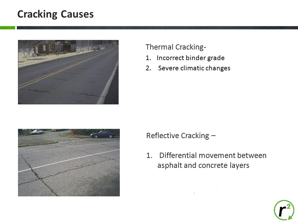 Cracking Causes Thermal Cracking- Reflective Cracking –