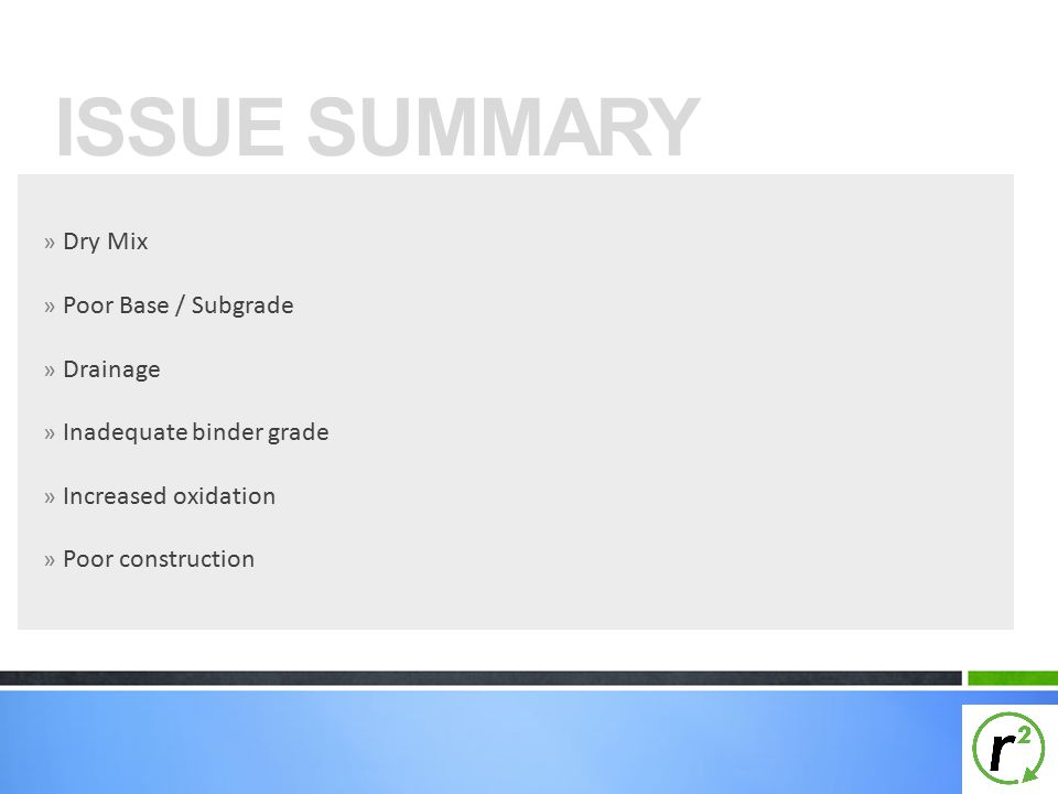 ISSUE SUMMARY Dry Mix Poor Base / Subgrade Drainage
