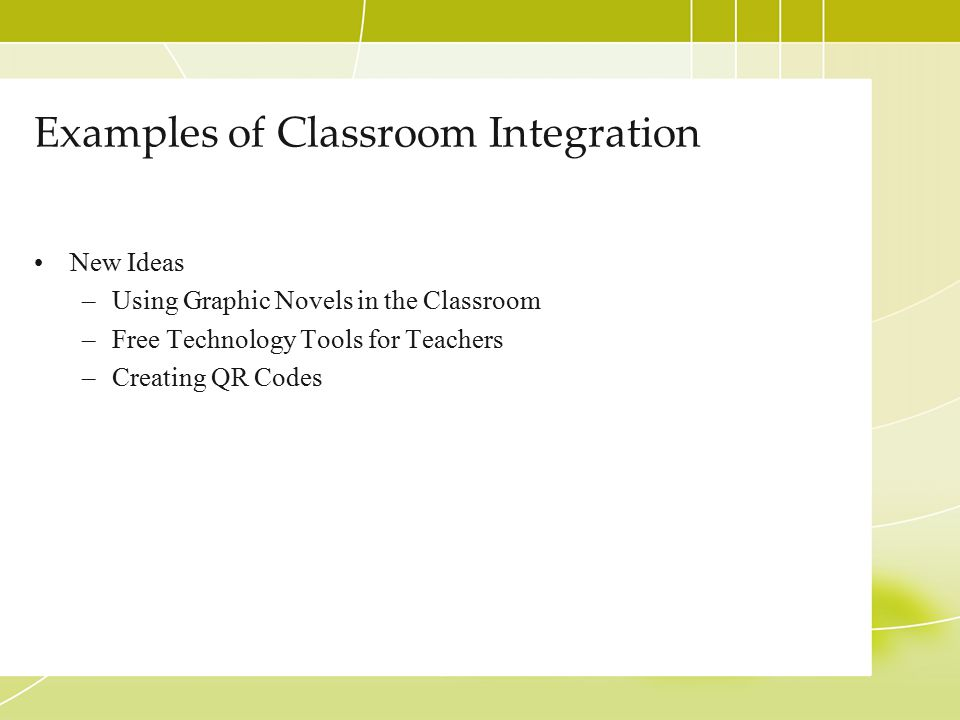 Examples of Classroom Integration