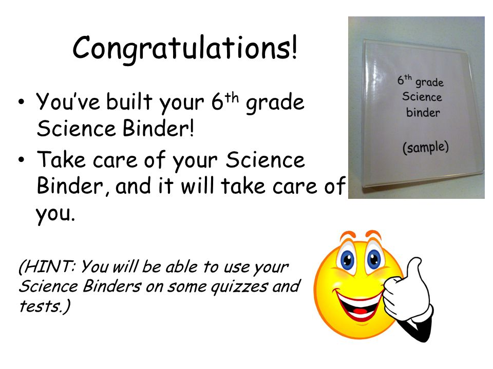 Congratulations! You've built your 6th grade Science Binder!