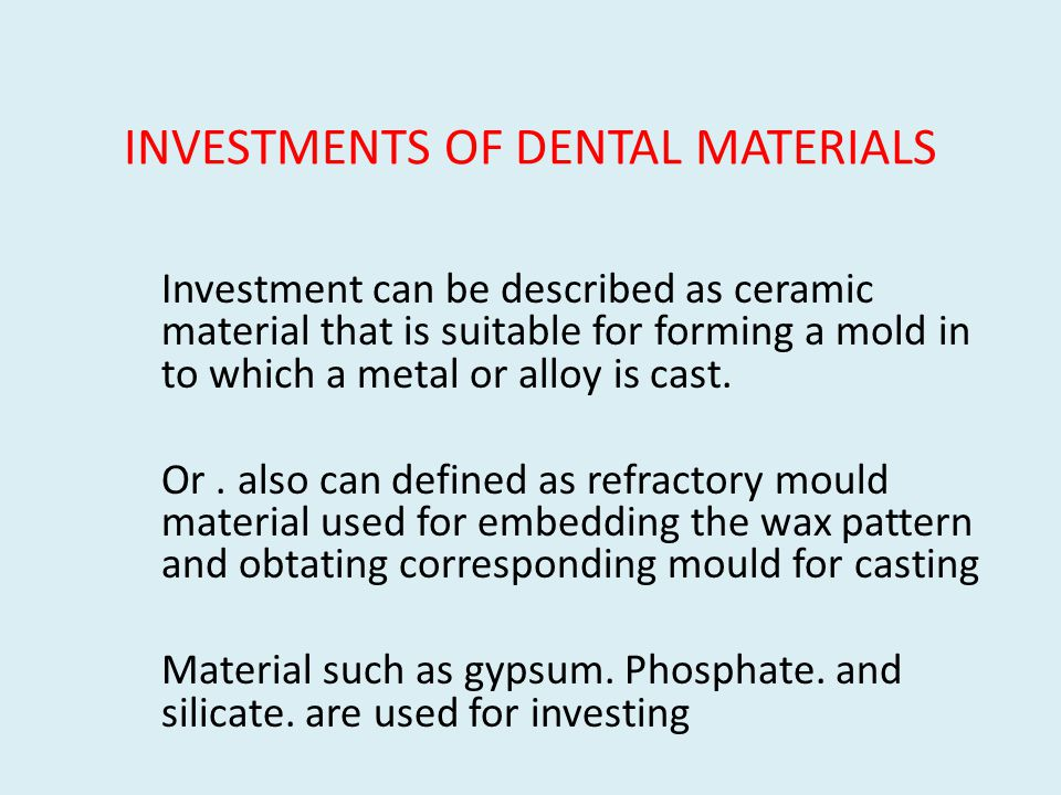INVESTMENTS OF DENTAL MATERIALS