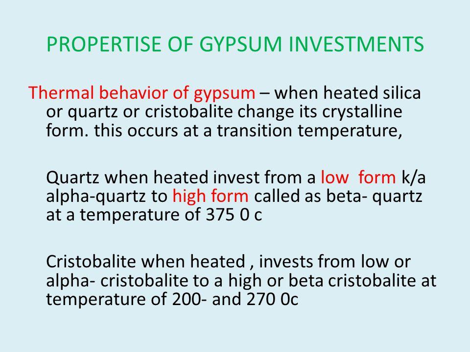 PROPERTISE OF GYPSUM INVESTMENTS