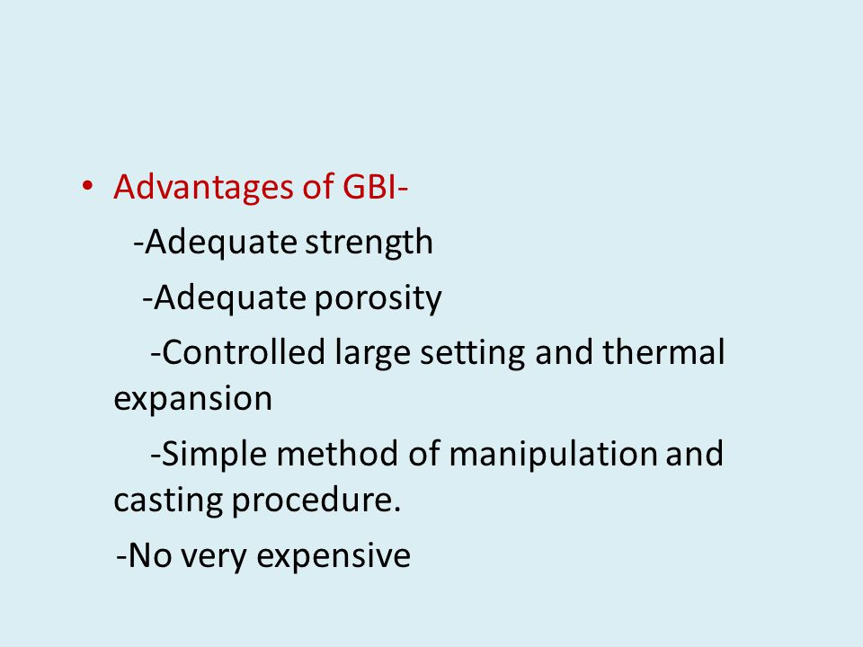 Advantages of GBI- -Adequate strength. -Adequate porosity. -Controlled large setting and thermal expansion.