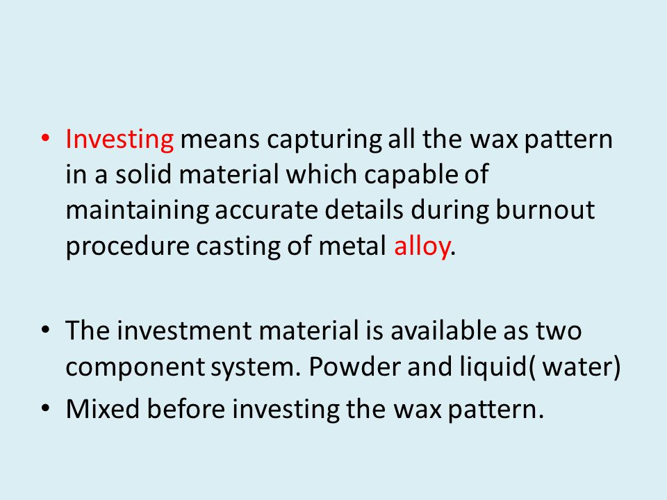 Investing means capturing all the wax pattern in a solid material which capable of maintaining accurate details during burnout procedure casting of metal alloy.