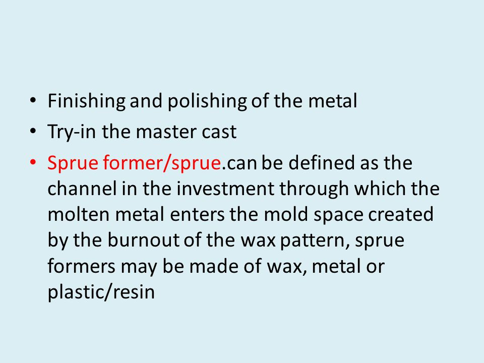 Finishing and polishing of the metal