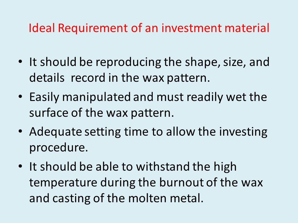 Ideal Requirement of an investment material