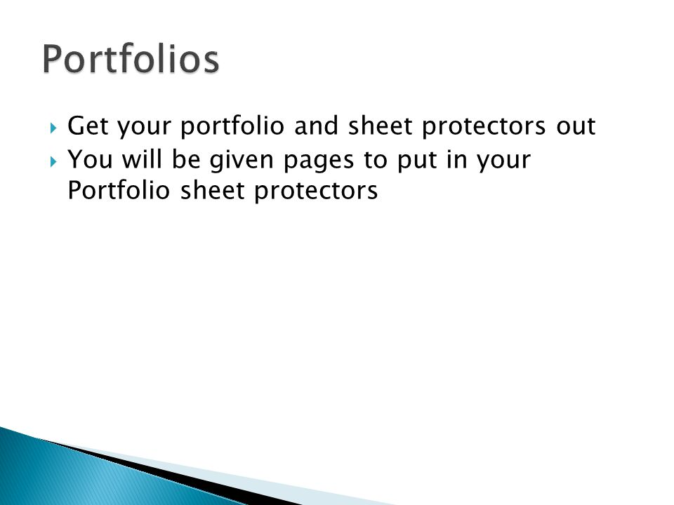 Portfolios Get your portfolio and sheet protectors out