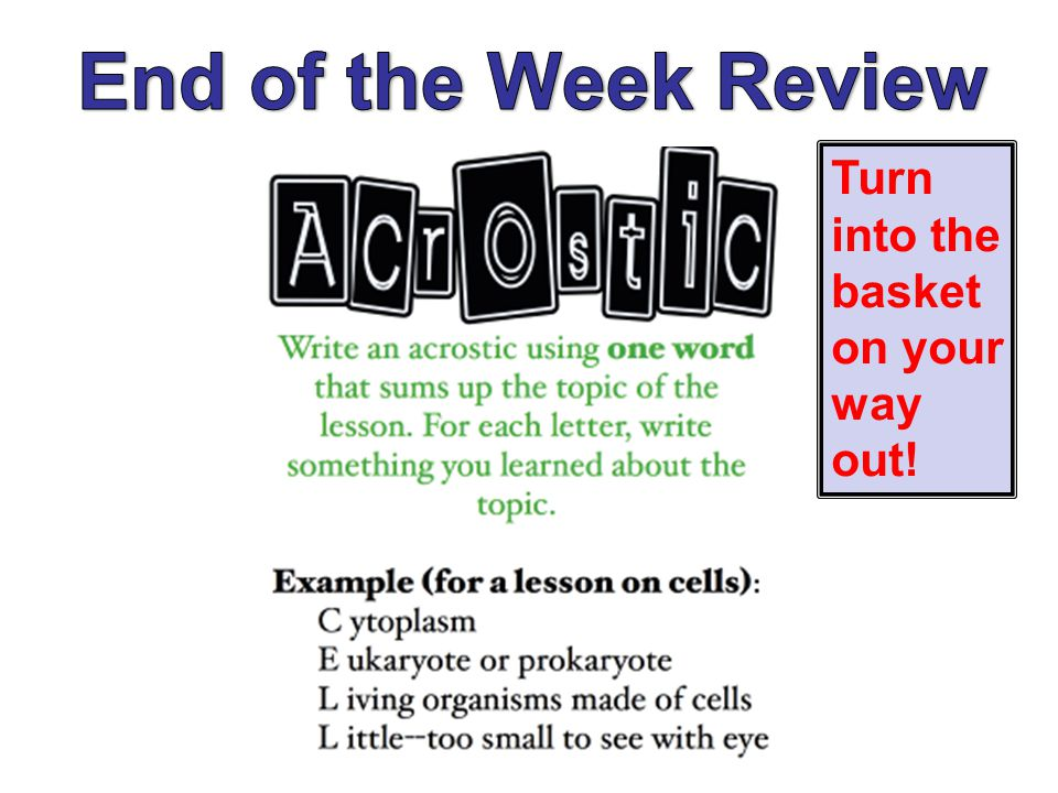 End of the Week Review Turn into the basket on your way out!