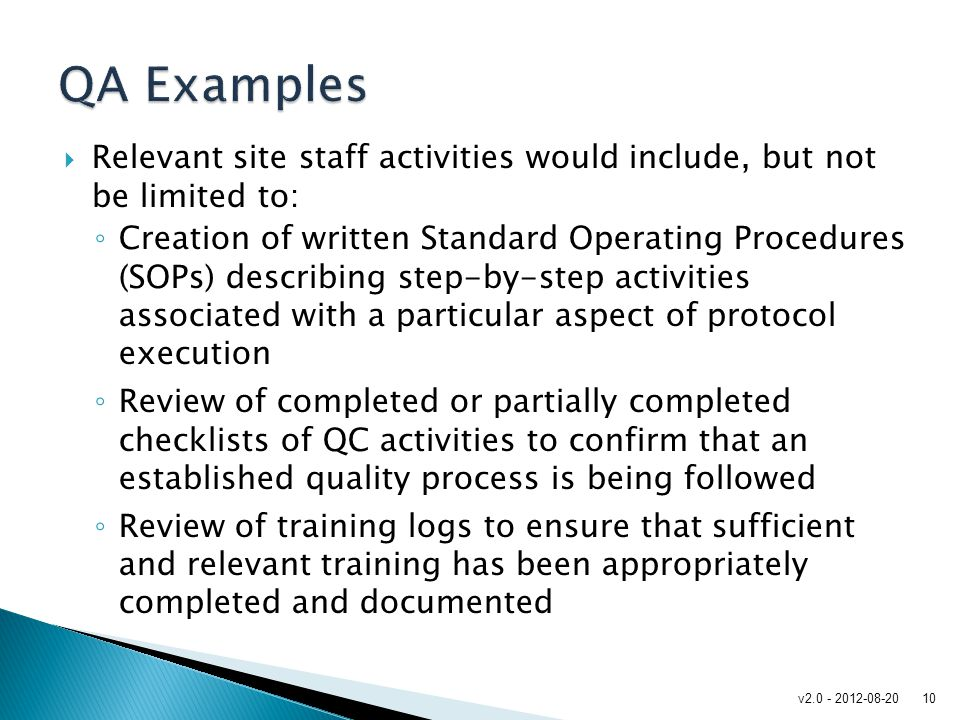 QA Examples Relevant site staff activities would include, but not be limited to: