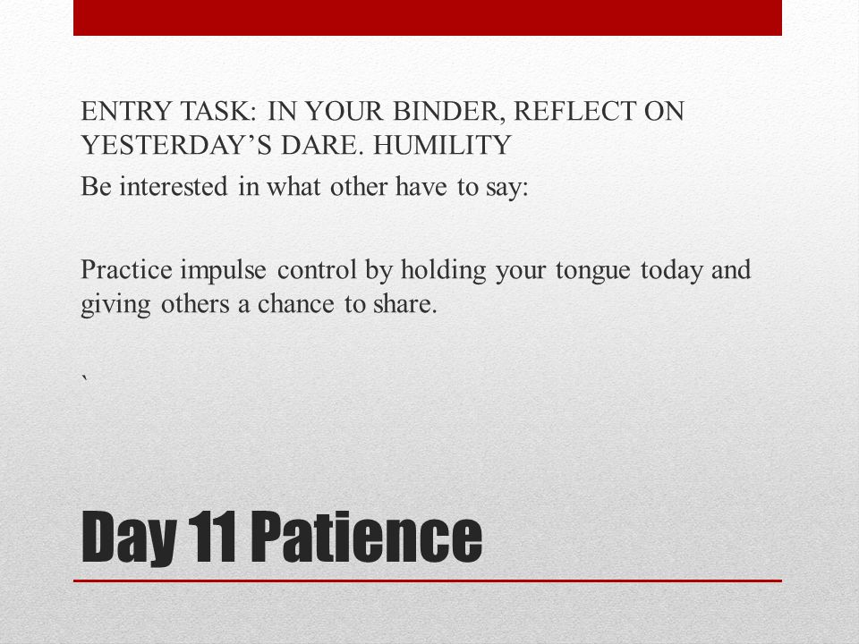 ENTRY TASK: IN YOUR BINDER, REFLECT ON YESTERDAY'S DARE