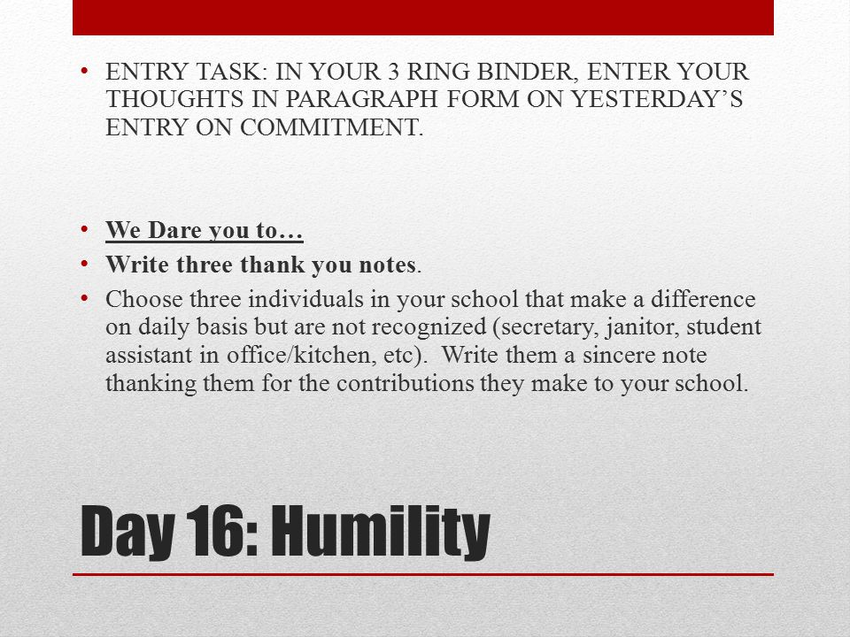 ENTRY TASK: IN YOUR 3 RING BINDER, ENTER YOUR THOUGHTS IN PARAGRAPH FORM ON YESTERDAY'S ENTRY ON COMMITMENT.