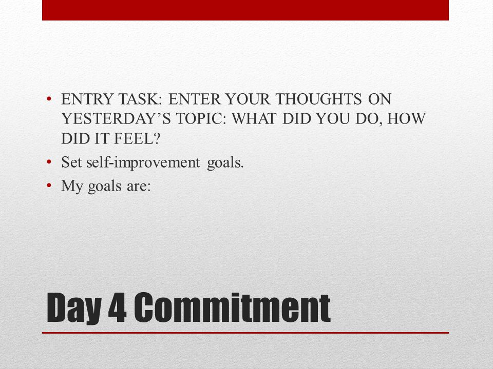 ENTRY TASK: ENTER YOUR THOUGHTS ON YESTERDAY'S TOPIC: WHAT DID YOU DO, HOW DID IT FEEL