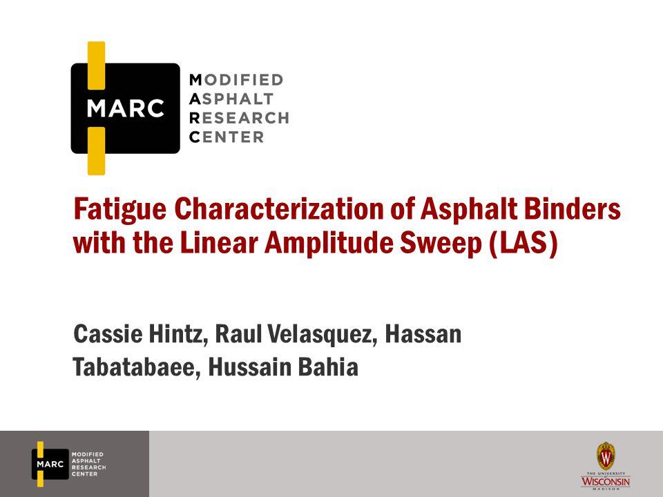 Fatigue Characterization of Asphalt Binders with the Linear Amplitude Sweep (LAS)