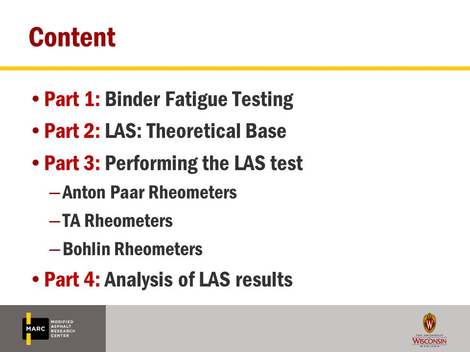 Content Part 1: Binder Fatigue Testing Part 2: LAS: Theoretical Base