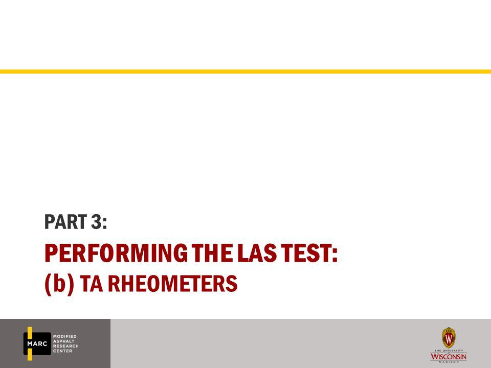 Performing the LAS Test: (b) TA rheometers