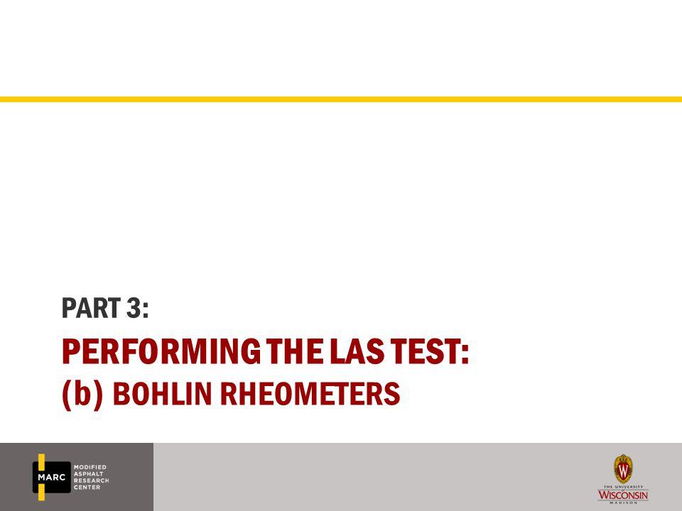 Performing the LAS Test: (b) Bohlin rheometers