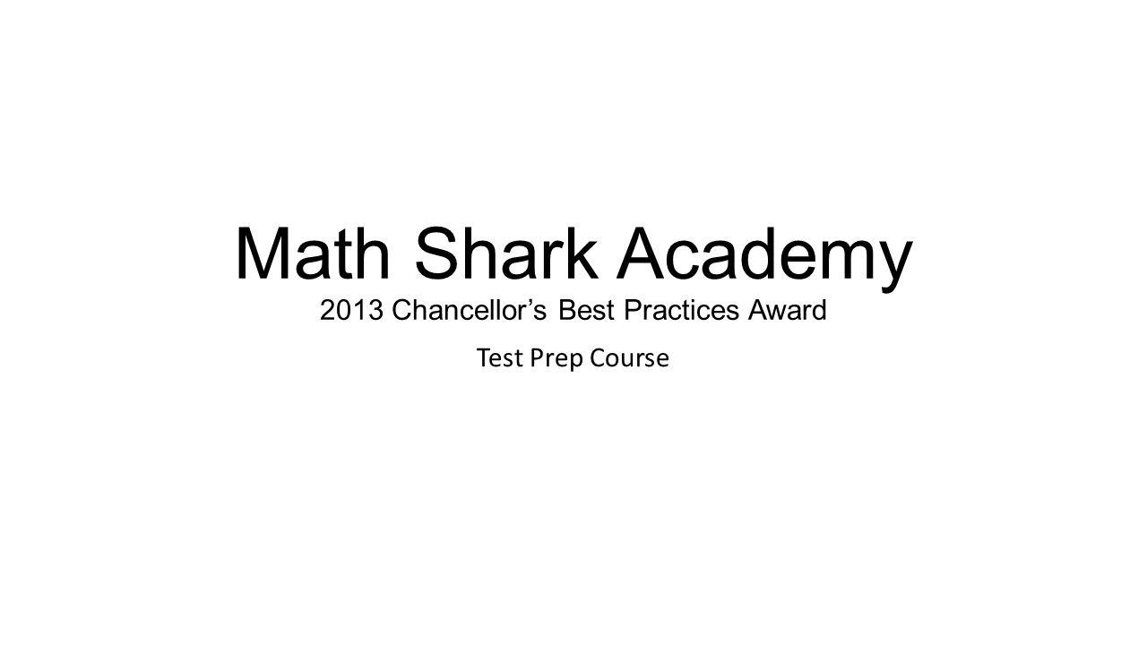Math Shark Academy 2013 Chancellor's Best Practices Award