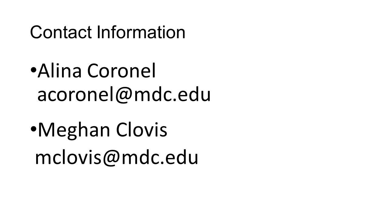 Alina Coronel acoronel@mdc.edu Meghan Clovis mclovis@mdc.edu