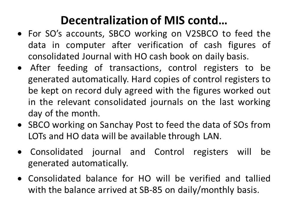 Decentralization of MIS contd…