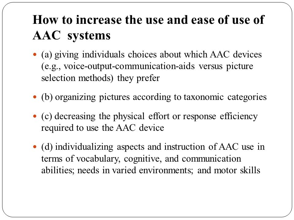 How to increase the use and ease of use of AAC systems