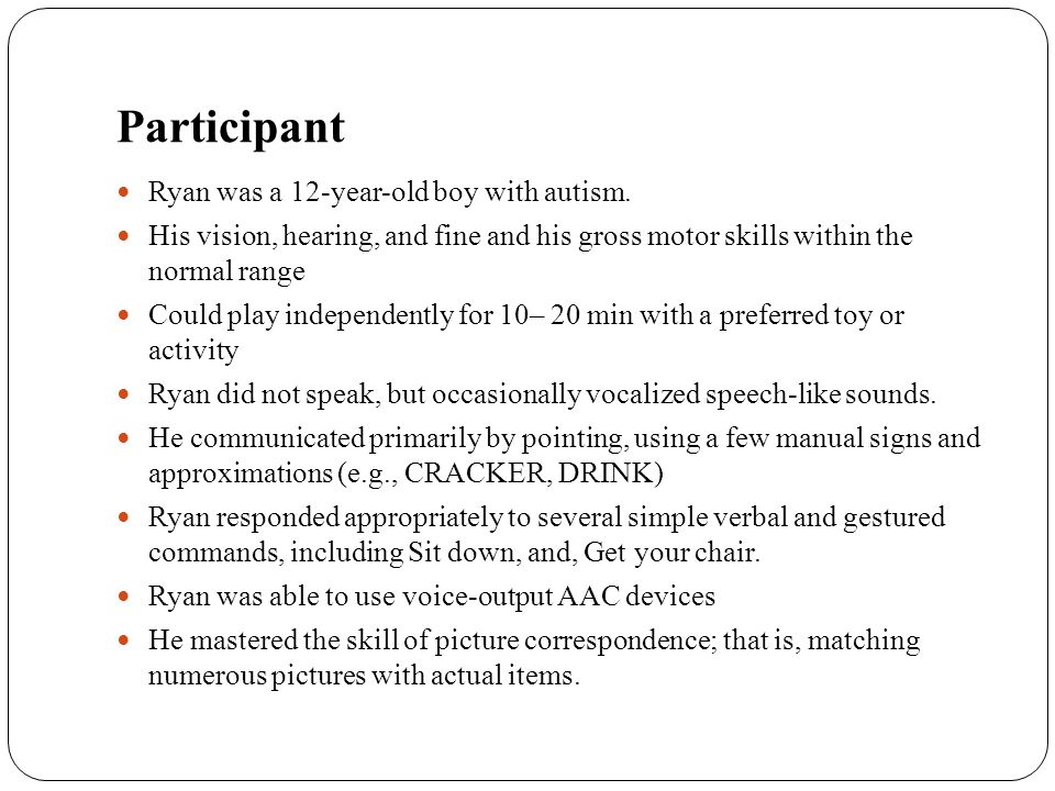 Participant Ryan was a 12-year-old boy with autism.