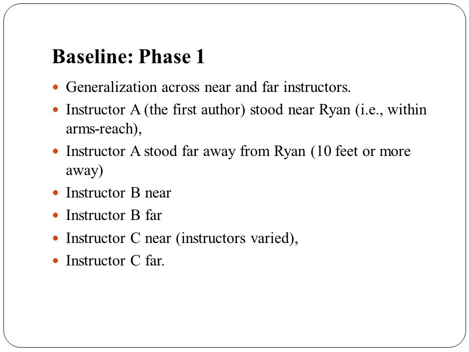 Baseline: Phase 1 Generalization across near and far instructors.